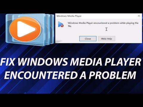 [SOLVED] Windows Media Player Encountered a Problem