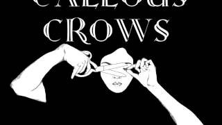 Callous Crows - Hurts So Good (Original)