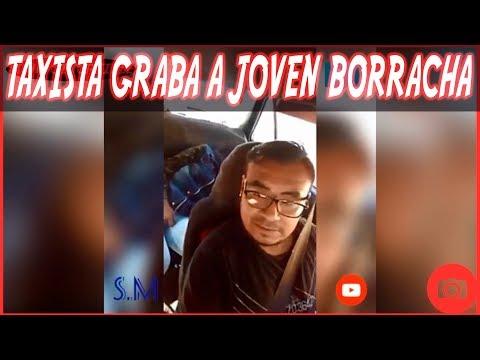 NOTICIA VIRAL 2017: TAXISTA GRABA A JOVEN BORRACHA (BUEN AUDIO)