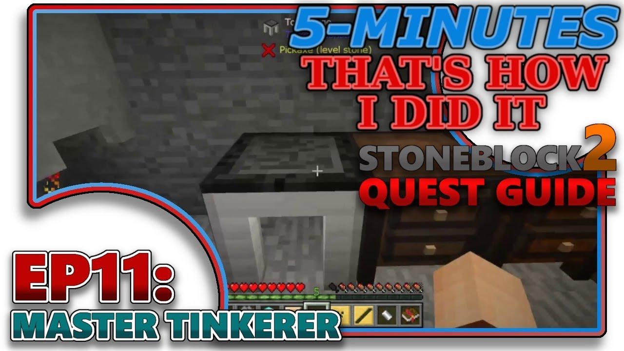 [STONEBLOCK 2] EP11 - MASTER TINKERER (QUEST GUIDE)