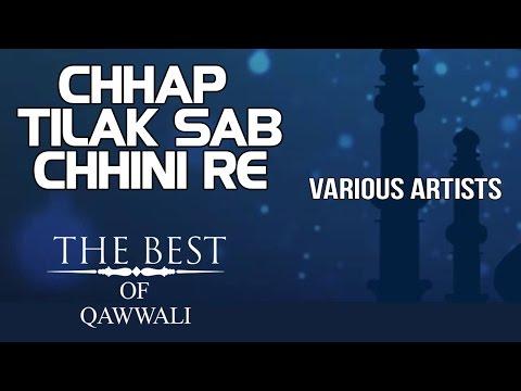 Chhap Tilak Sab Chhini Re - Various Artists (Album: The Best Of Qawwali)