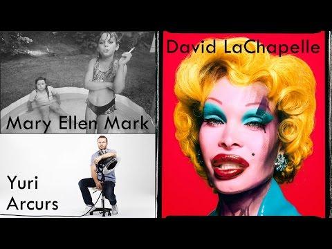 Mary Ellen Mark, David LaChapelle & Yuri Arcurs