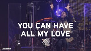 """""""You Can Have All My Love""""  
