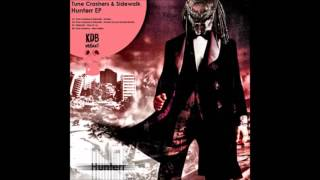 Tune Crashers & Sidewalk - Hunterr (Access Denied rmx)