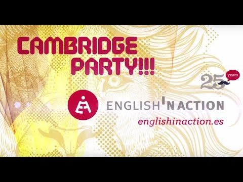 CAMBRIDGE PARTY 2017 - ENGLISH IN ACTION