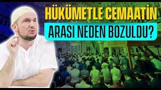 Hükümetle cemaatin arası neden bozuldu? / Kerem Önder