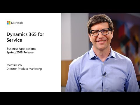 Dynamics 365 Service Applications | Business Applications Spring 2018 Release