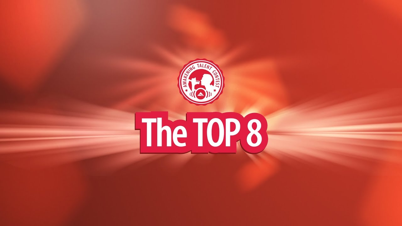 Awakening Talent Contest - Top8 Finalists #AwakeningStar