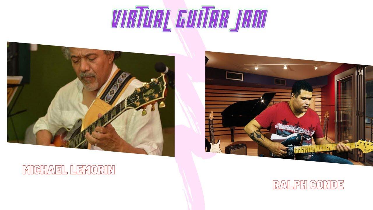 Virtual Guitar Jam Michael Lemorin / Ralph Conde