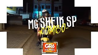 Baixar MC Sheik SP - Combo (GR6 Filmes)