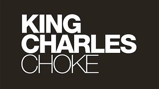 King Charles - Choke (Official Audio)