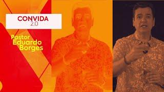 Convida 2.0 | Pastor Eduardo Borges