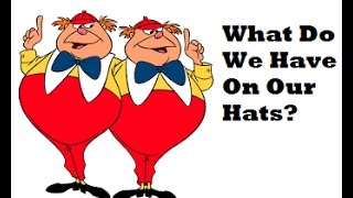 Mandela Effect (Alice In Wonderland-What Did Tweedle Dee & Dumb Have On Their Hats?) #159