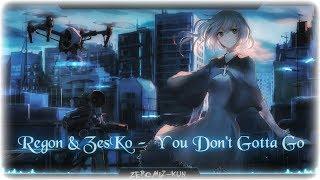Nightcore - You Don't Gotta Go