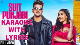 Suit Punjabi Karaoke with Lyrics Instrumental Jass Manak |Latest Punjabi song Karaoke 2018