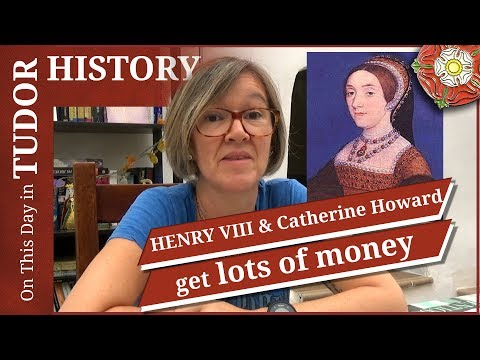 September 16 - Henry VIII and Catherine Howard get lots of money