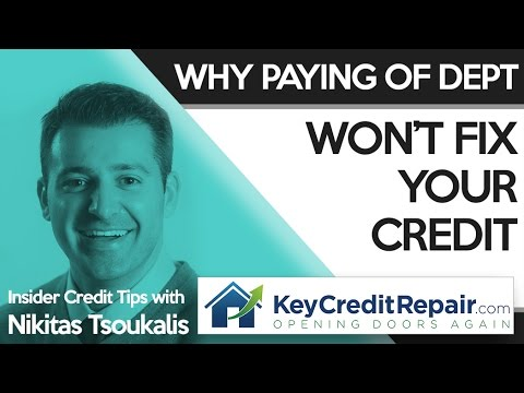 Key Credit Repair: Why Paying Off Debt Won't Fix Your Credit