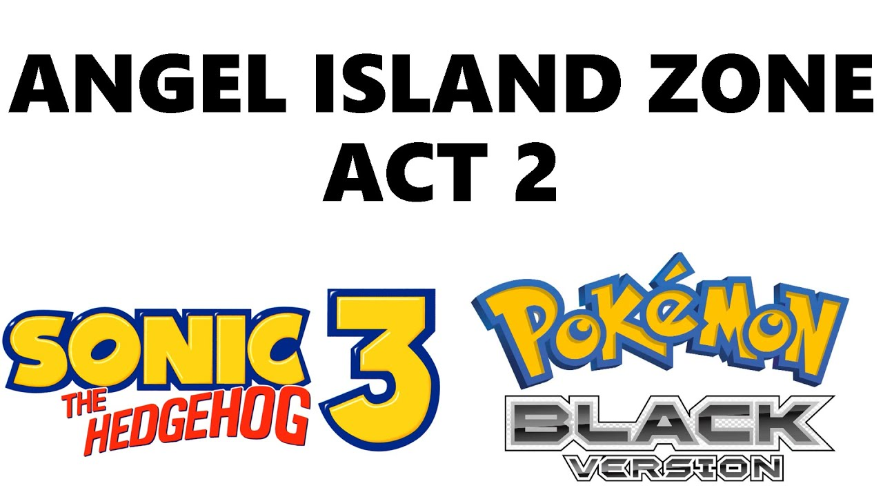 Angel Island Zone Act 2 Sonic The Hedgehog 3 Sonic Knuckles Pokemon Black White Remix Youtube