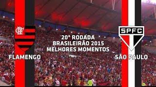Melhores Momentos - Flamengo 2 x 1 São Paulo - Brasileirão - 23/08/2015