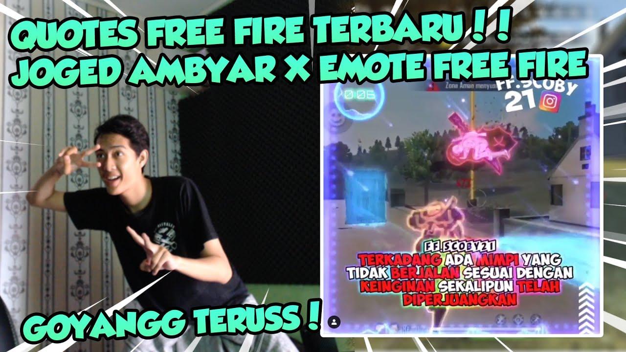 Quotes Free Fire Terbaru Joged Ambyar Sambil Emote Free Fire