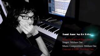 Tumi Jano Na Re Priyo By Mithun