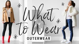 how to style COATS/JACKETS!! WHAT TO WEAR with winter outerwear!!