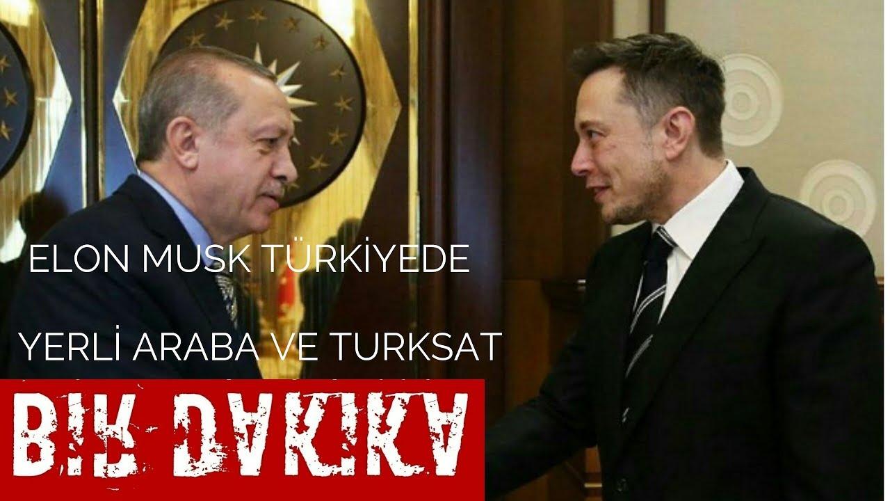 ELON MUSK TÜRKİYEDE! YERLİ OTOMOBİL VE UYDU SİSTEMLERİ ...