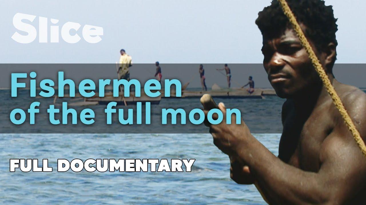 Fishermen of the full Moon | SLICE I Full documentary