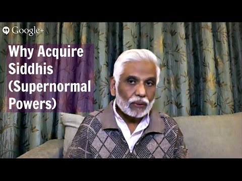 Dr Pillai Explains Why You Should Acquire Siddhi (Supernormal) Powers