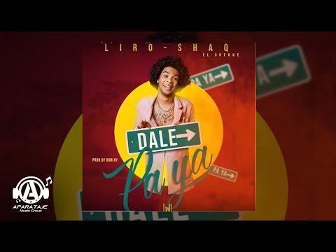 Liro Shaq El Sofoke - Dale Paya (Prod. Bubloy)