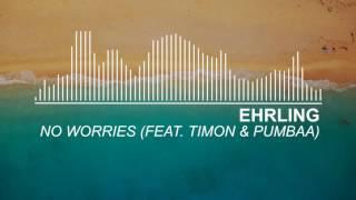 No Worries (Feat. Timon & Pumbaa) - ehrling