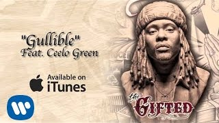 Wale ft. Cee-Lo Green -Gullible