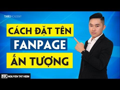 Cách đặt tên trang Fanpage bán hàng ấn tượng (Bài 1)