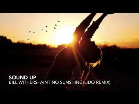 Bill Withers- Aint No Sunshine (Lido Remix)
