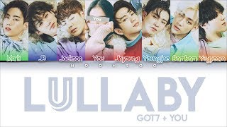 GOT7 (갓세븐) - LULLABY [8 Members ver.] + You As A Member (Color Coded Han|Rom|Eng)