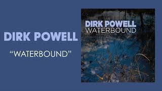 "Dirk Powell: ""Waterbound"" Art Track"