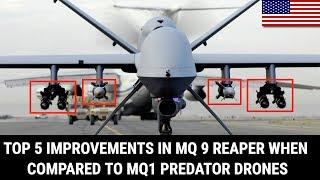 TOP 5 IMPROVEMENTS IN MQ 9 REAPER WHEN COMPARED TO MQ1 PREDATOR DRONES