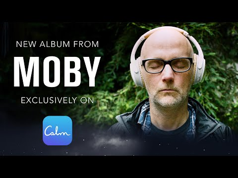NEW ALBUM FROM MOBY. EXCLUSIVELY ON CALM. Mp3