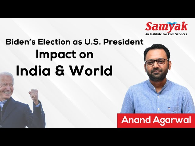 Biden's Election as US President : Impact on India & World, by Anand Agarwal  International Relation