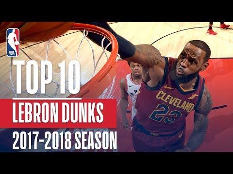 LeBron James' Top 10 Dunks | 2017-2018 Season