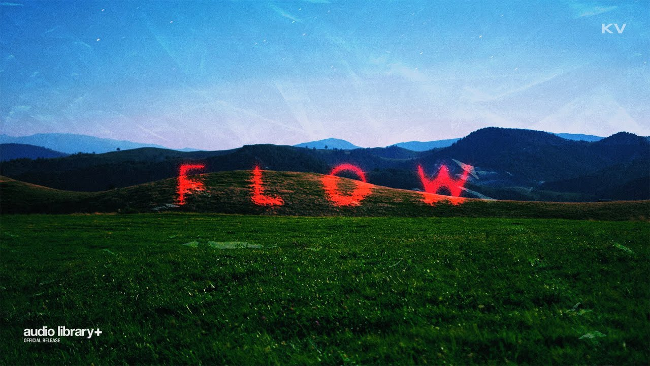 Flow - KV [Audio Library Release] · Free Copyright-safe Music