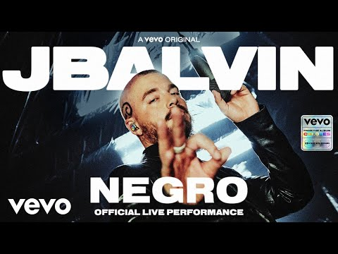 J Balvin - Negro (Official Live Performance)   Vevo