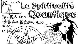 Ep11 Spiritualité Quantique : les utilisations abusives du vocabulaire scientifique