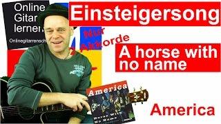 A horse with no name  America Gitarre lernen Einsteigerlesson