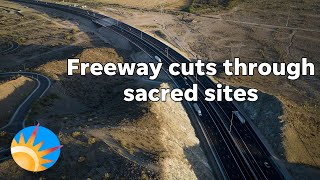 South Mountain: After a long fight, a new freeway leaves cultural sites in ruins
