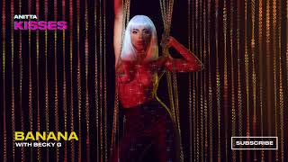 Anitta with Becky G - Banana ( Audio)