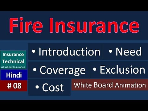 Fire Insurance: Most Important But Most Ignored ,Introduction, Need, Coverage, Exclusion And Cost