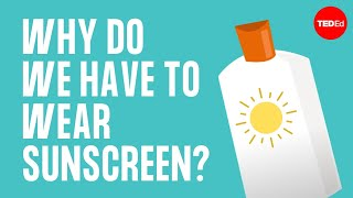 Repeat youtube video Why do we have to wear sunscreen? - Kevin P. Boyd