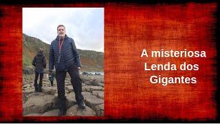 Lendas e Misterios da Calçada dos Gigantes
