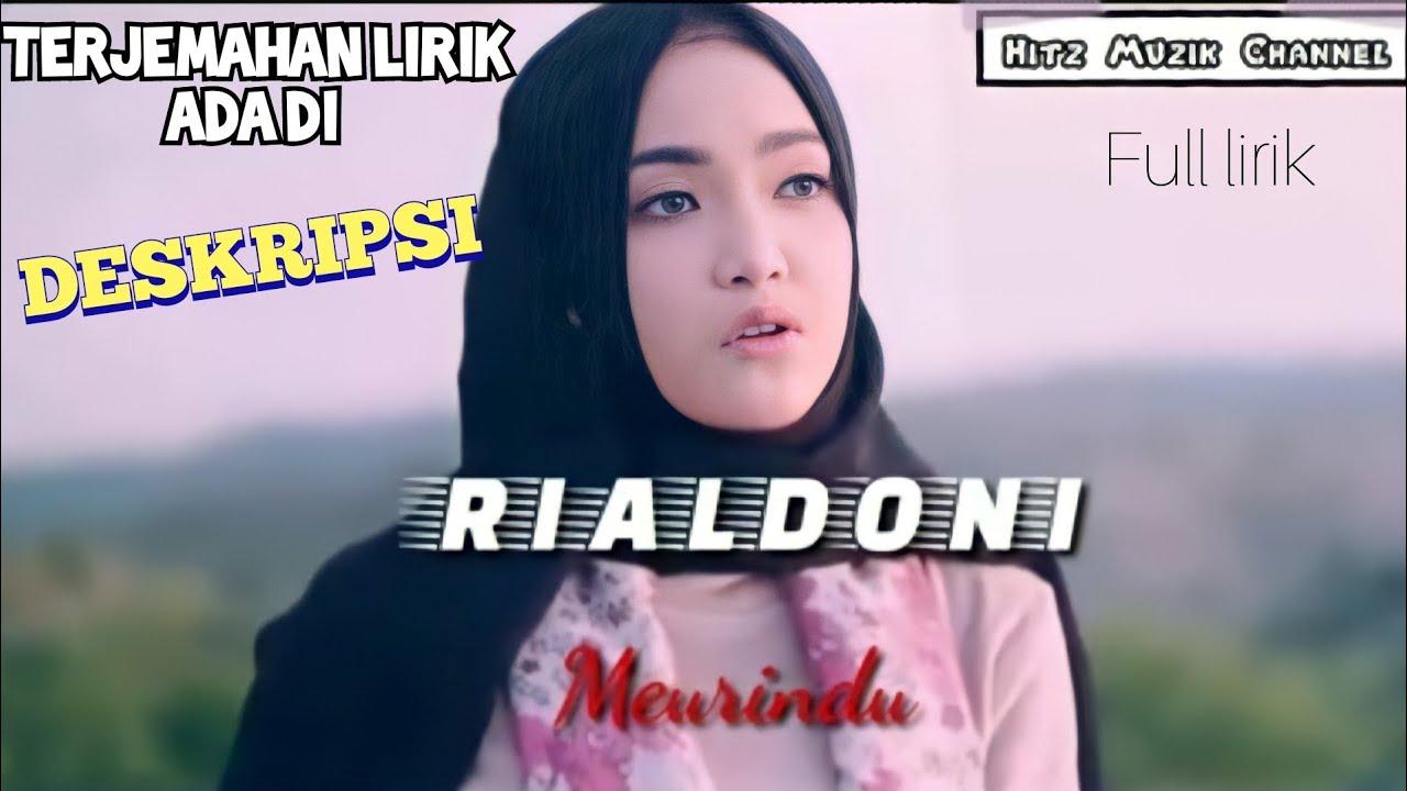 Download Lon rindu ..lagu Aceh yg lagi viral ( Rialdoni - Meurindu ) lirik